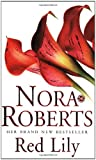 Nora Roberts Red Lily: Number 3 in series (In the Garden Trilogy)