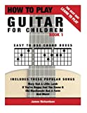 img - for How To Play Guitar For Children Book 1: The Best Way To Learn And Play (Volume 1) book / textbook / text book