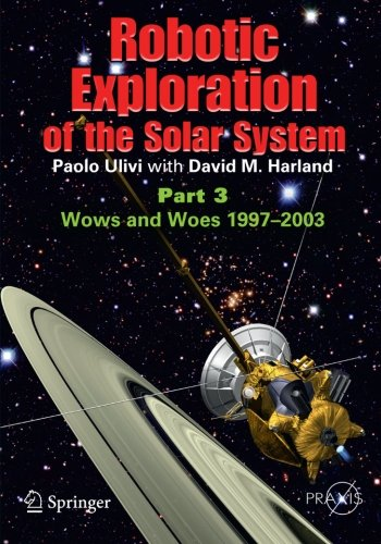 Robotic Exploration of the Solar System: Wows and Woes 1997-2003