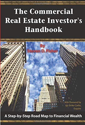 The Commercial Real Estate Investor's Handbook A Step-by-Step Road Map to Financial Wealth [Steven D. Fisher] (Tapa Blanda)
