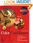 Color Confidence: The Digital Photographer's Guide to Color Management (Tim Grey Guides)