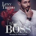 Love the Boss: Managing the Bosses, Book 4 Audiobook by Lexy Timms Narrated by Ruby Rivers