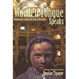 The Wooden Tongue Speaks: Romanians: Contradictions And Realities ~ Bogdan Tiganov
