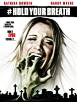 #HoldYourBreath [HD]