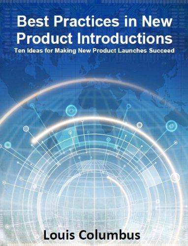 Best Practices in New Product Introductions: Ten Ideas for Making New Product Launches Succeed