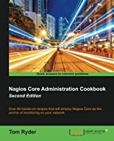 Nagios Core Administration cookbook, 2nd Edition Front Cover