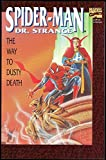 Spider-Man/Doctor Strange: The Way To Dusty Death (Spider-Man) Roy Thomas