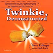 Twinkie, Deconstructed | [Steve Ettlinger]