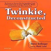 Twinkie, Deconstructed | [Steve Ettlinger]