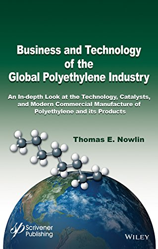 Business and Technology of the Global Polyethylene Industry: An In-depth Look at the History, Technology, Catalysts, and