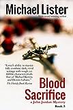 Blood Sacrifice: a John Jordan Mystery Book 5 (John Jordan Mysteries)