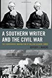 img - for A Southern Writer and the Civil War: The Confederate Imagination of William Gilmore Simms by Jeffery J. Rogers (2015-02-18) book / textbook / text book