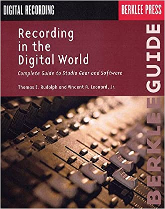 Recording in the Digital World: Complete Guide to Studio Gear and Software (Berklee Guide)