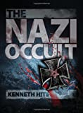 The Nazi Occult (Dark) (1780965982) by Hite, Kenneth