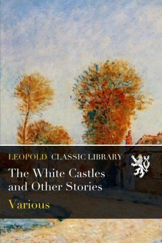 The White Castles and Other Stories