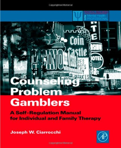 Counseling Problem Gamblers: A Self-Regulation Manual for...