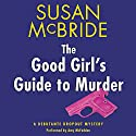 The Good Girl's Guide to Murder: A Debutante Dropout Mystery, Book 2 (       UNABRIDGED) by Susan McBride Narrated by Amy McFadden