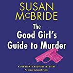 The Good Girl's Guide to Murder: A Debutante Dropout Mystery, Book 2 | Susan McBride