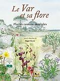 Le Var et sa flore : Plantes rares ou protégées...