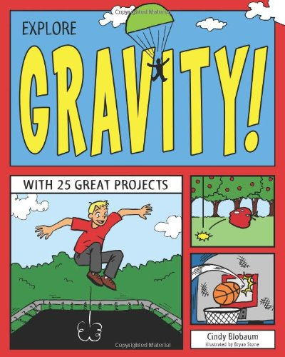 Explore Gravity!: With 25 Great Projects (Explore Your World) PDF