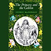 The Princess and the Goblin: Presented by Blackstone | [George MacDonald]