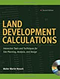 Land Development Calculations: Interactive Tools and Techniques for Site Planning, Analysis, and Design - 0071603212