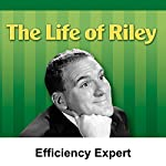 Life of Riley: Efficiency Expert | Irving Brecher
