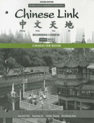Character Book for Chinese Link: Beginning Chinese, ...