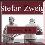 Der Amokläufer | Stefan Zweig