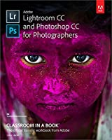 Adobe Lightroom CC and Photoshop CC for Photographers Classroom in a Book Front Cover