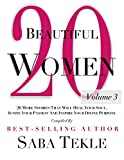 20 Beautiful Women: 20 More Stories That Will Heal Your Soul, Ignite Your Passion, And Inspire Your Divine Purpose