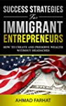 Success Strategies for Immigrant Entr...