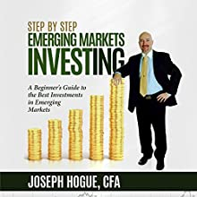 Step by Step Emerging Markets Investing: A Beginner's Guide to the Best Investments in Emerging Markets Audiobook by Joseph Hogue Narrated by Joseph Hogue