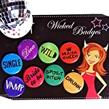 Wicked Party Badges bachelor party bride to be party girls party