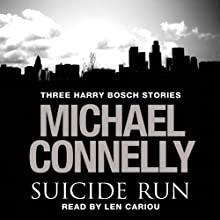The Suicide Run: Three Harry Bosch Stories | Livre audio Auteur(s) : Michael Connelly Narrateur(s) : Len Cariou