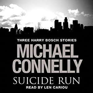 The Suicide Run: Three Harry Bosch Stories | [Michael Connelly]