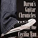Daron's Guitar Chronicles, Volume 1 (       UNABRIDGED) by Cecilia Tan Narrated by Teddy Hamilton