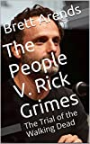 The People V. Rick Grimes: The Trial of the Walking Dead