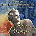 Rise to Power: The David Chronicles, Volume 1 Audiobook by Uvi Poznansky Narrated by David George