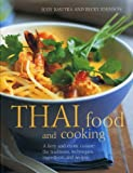 Thai Food and Cooking: A Fiery and Exotic Cuisine: the Traditions, Techniques, Ingredients and Recipes