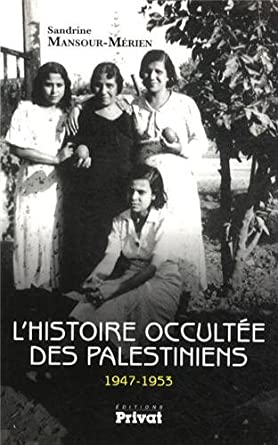 L'histoire occult�e des Palestiniens (1947-1953)