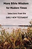 More Bible Wisdom for Modern Times: Selections from the Early New Testament (1430325976) by Reid, John Howard