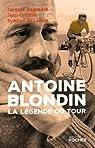 Antoine Blondin. La l�gende du Tour