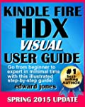 Kindle Fire HDX Visual User Guide: A...