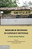 img - for Research Methods in Conflict Settings: A View from Below book / textbook / text book