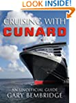 Cruising With Cunard : An Unofficial...