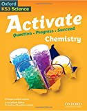 Activate: 11-14 (Key Stage 3): Chemistry Student Book (Oxford Ks3 Science Activate)