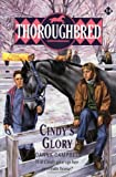 Cindy's Glory (Thoroughbred Series #14) (0061063258) by Campbell, Joanna