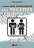Je révise mon orthographe aux toilettes par Paul Saegaert