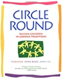 Circle Round: Raising Children in the Goddess Tradition
